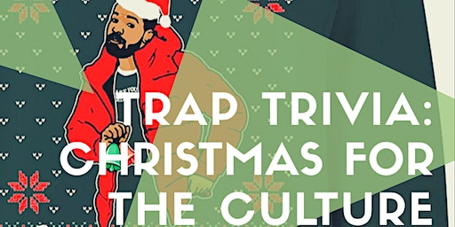 Trap Trivia: Christmas for the Culture