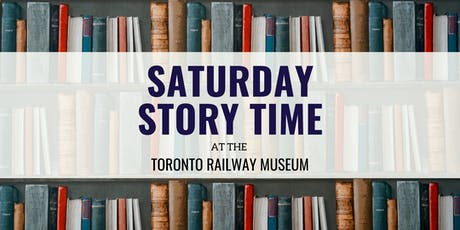 Saturday Story Time at the Toronto Railway Museum tickets