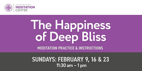The Happiness of Deep Bliss tickets