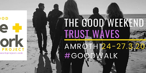 The Good Weekend | Amroth, Pembrokeshire | 3 Waves of Trust