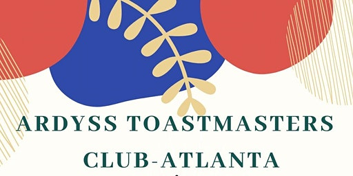 Celebrate Friends and Family Day with Ardyss Toastmasters Club- Atlanta