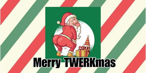 Merry TWERKSmas