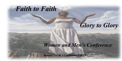 Women & Men's  Conference  2020: Faith to Faith and Glory to Glory