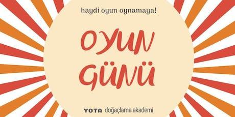 YOTA // OYUN GÜNÜ (Ücretli) tickets