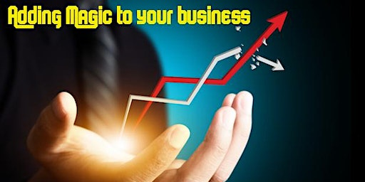 Adding Magic to Your Business (in person and online)