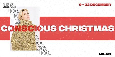 HAVE A CONSCIOUS CHRISTMAS - Concept  Store + Eventi biglietti
