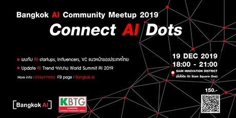 "Bangkok AI Community Meetup 2019 ""Connect AI Dots"" tickets"