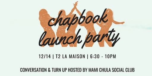 Periodicos De Ayer - Chapbook Launch Party & Turn up con Mami Chula Social Club