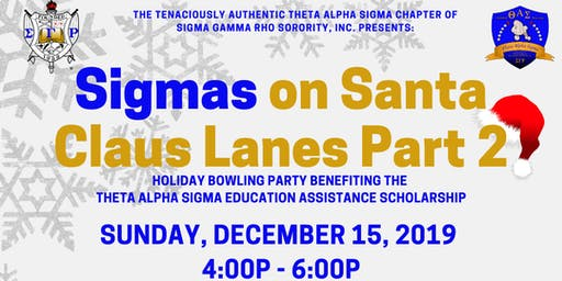 Sigmas On Santa Clause Lane (Scholarship Bowling Party)