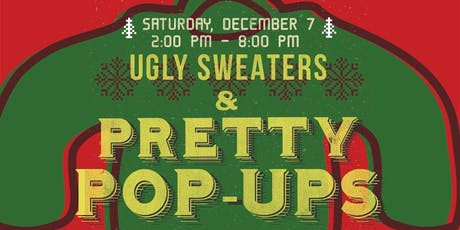 Ugly Sweaters & Pretty Pop-up Shops tickets