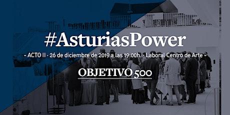 #AsturiasPower · Acto II entradas