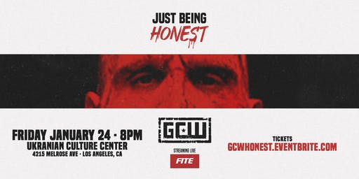 "GCW Presents ""Just Being Honest"""