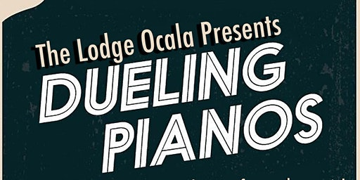 Dueling Pianos @ The Lodge Ocala - December 13th