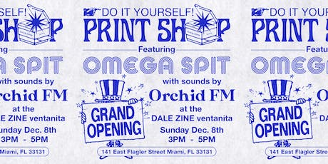 Dale Zine Print Shop Grand Opening featuring Omega Spit tickets