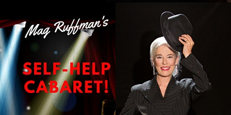 Mag Ruffman's SELF HELP CABARET tickets