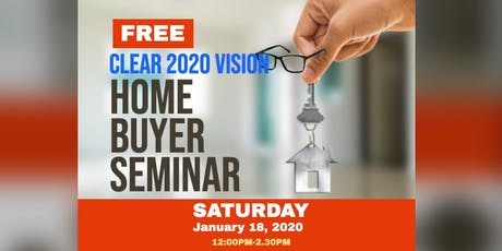 Clear 2020 Vision Home Buying Seminar tickets