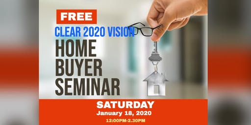 Clear 2020 Vision Home Buying Seminar