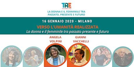 Verso l'umanità realizzata con Angela Volpini e Gianni Vacchelli biglietti