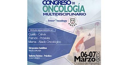 CONGRESO DE ONCOLOGÍA MULTIDISCIPLINARIO • ANCEC - InterOncology • Panamá entradas