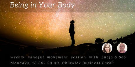 Being in Your Body: weekly mindful movement session with Lucja and Seb tickets