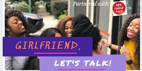 Girlfriends, Let's Talk!  ~Partnered with Red Table Talk California SPECIAL tickets