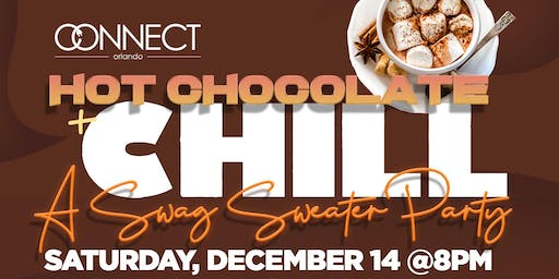 Hot Chocolate + Chill: Swag Sweater Party
