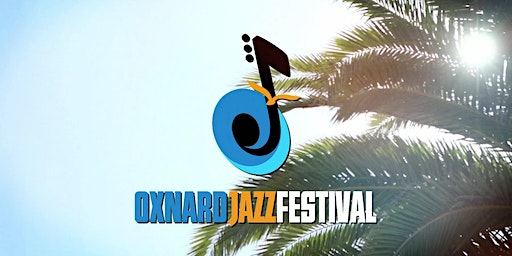 5th Annual Oxnard Jazz Festival