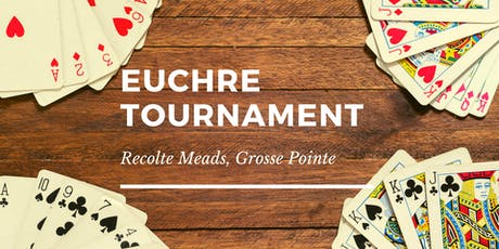 Euchre Tournament at Recolte Meads - Grosse Pointe tickets