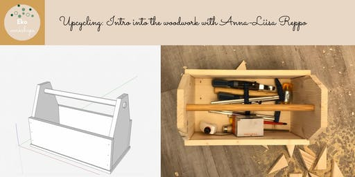 Upcycling: Intro into the woodwork with Anna-Liisa Reppo