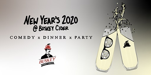 NYE 2020 at Buskey Cider: Comedy x Dinner x Party