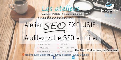 Atelier SEO Exclusif : Auditez votre SEO en direct