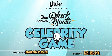 3rd Annual UWish presents Black Santa Celebrity Basketball Game tickets