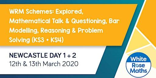 WRM Schemes: Explored, Mathematical Talk & Questioning, Bar Modelling, Reasoning & Problem Solving  (Newcastle Day 1 + 2) KS3/KS4