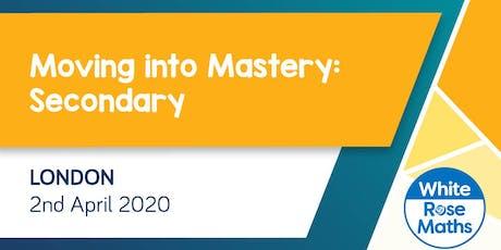 Moving into Mastery: Secondary (London)  KS3/KS4 tickets