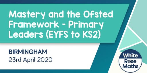 Mastery and the Ofsted Framework (Birmingham)