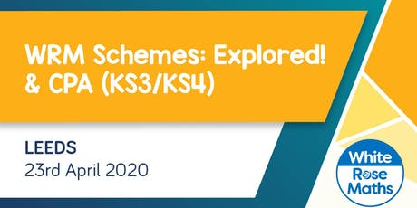WRM Schemes: Explored! & CPA (Leeds)  KS3/KS4 tickets