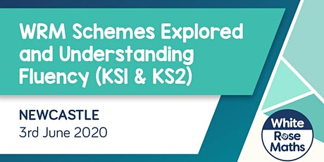 WRM Schemes Explored and Understanding Fluency (Newcastle)  KS1/KS2 tickets