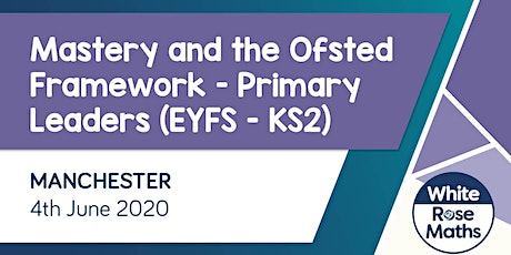 Mastery and the Ofsted Framework (Manchester)   tickets