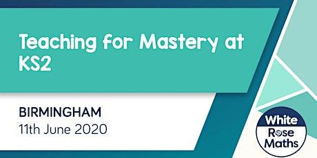 Teaching for Mastery at KS2  (Birmingham) tickets