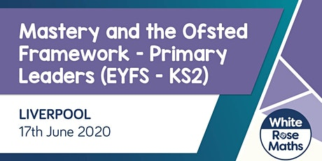 Mastery and the Ofsted Framework (Liverpool)   tickets