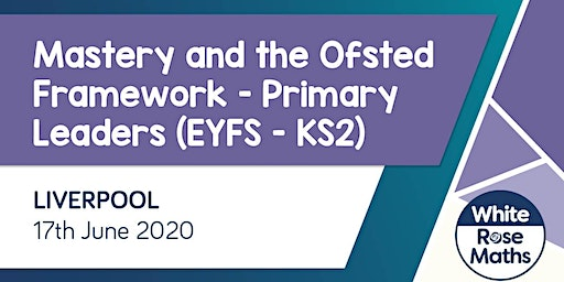 Mastery and the Ofsted Framework (Liverpool)