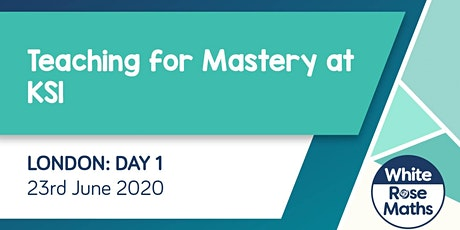 Teaching for Mastery at KS1 (London) tickets