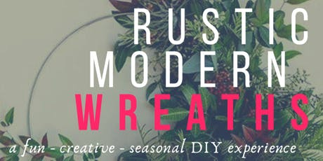Rustic Modern Wreaths with Heirloom Soul Florals tickets