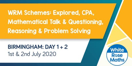 WRM Schemes: Explored, CPA, Mathematical Talk & Questioning, Reasoning & Problem Solving (Birmingham Day 1 + 2) KS3/KS4 tickets