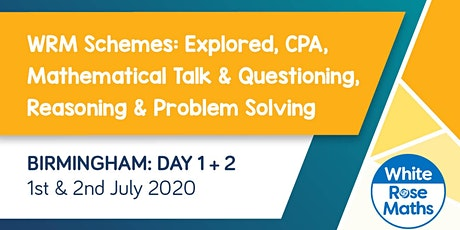 WRM Schemes: Explored, CPA, Mathematical Talk & Questioning, Reasoning & Problem Solving (Birmingham Day 1 + 2) KS3/KS4 tickets