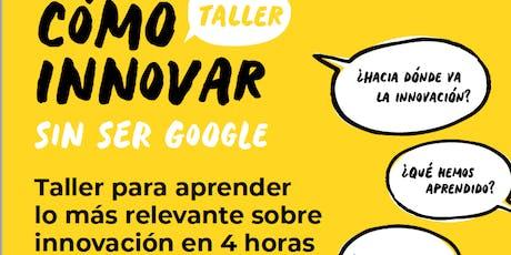 Taller: Cómo innovar sin ser Google.  Impartido por  Alfons Cornella. entradas