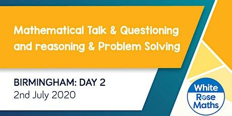 Mathematical Talk & Questioning and Reasoning & Problem Solving (Birmingham Day 2)  KS3/KS4 tickets