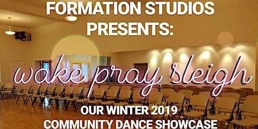 Wake, Pray, Sleigh: Formation Studios Winter Showcase