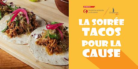 Soirée Tacos pour la Cause! Fais (toi) du bien. tickets
