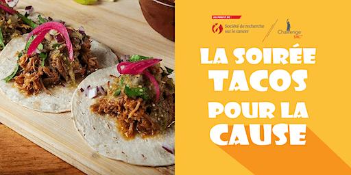 Soirée Tacos pour la Cause! Fais (toi) du bien.